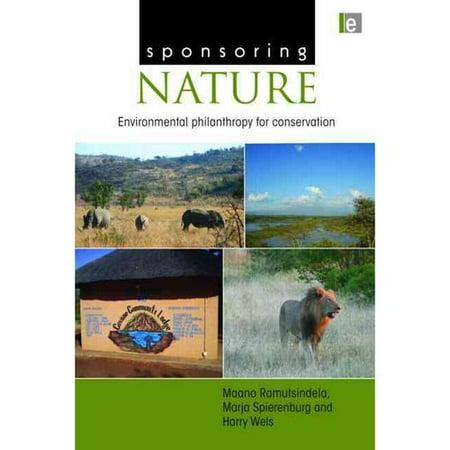Sponsoring Nature: Environmental Philanthropy for Conservation