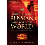 The Russian Who Saved the World : A Novel of the Cuban Missile Crisis (Hardcover)