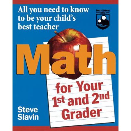 Math for Your First- And Second-Grader : All You Need to Know to Be Your Child's Best