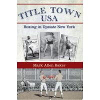 Title Town USA: Boxing in Upstate New York (Paperback)