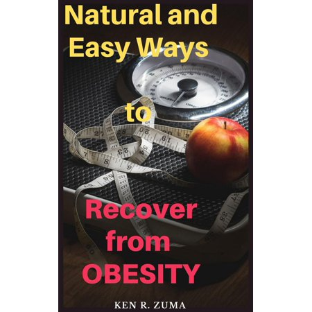 Natural and Easy Ways to Recover from Obesity -