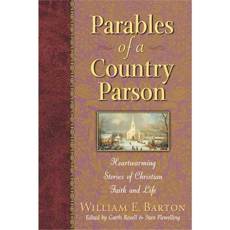 Parables of a Country Parson: Heartwarming Stories of Christian Faith and Life by