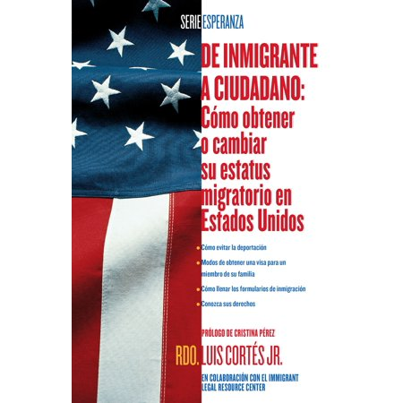 De inmigrante a ciudadano (A Simple Guide to US Immigration) : Como obtener o cambiar su estatus migratorio en Estados Unidos (How to Change Your Immigration Status in the United - En Estados Unidos Halloween