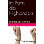Im Bann des Highlanders - eBook