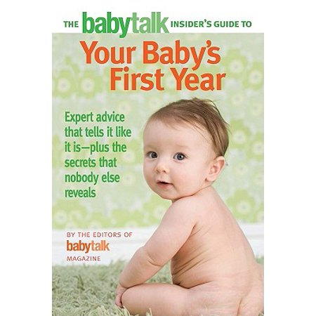 The Babytalk Insider's Guide to Your Baby's First Year - eBook A cross between the bestsellers in this category, The Girlfriend's Guide to Surviving the First Year of Motherhood (with secrets from other moms), and What to Expect the First Year (with advice from experts) -- this is a comprehensive first-year guide from the editors of the critically-acclaimed parenting magazine. Complete with problem-solving strategies; step-by-step instructions; and quick tips and sidebars; this is the only first-year guide that you will ever need -- from the magazine that is the Bible for new moms who have turned to it for generations.Topics include breastfeeding, basic development, sleep, language development, attachment, immunizations and common health problems and solutions. The book offers a combination of expert advice ( the right way ) from well-known parenting gurus, as well as  the other ways,  a spinoff of the magazine's wildly popular column packed with innovative tricks from other new moms. Chapters like  Sleep and the Lack of It  and  The No-Panic Guide to Health Emergencies  offer a fresh and reassuring voice that provides new moms with the guidance they need. This is sure to become the new go-to guide for new moms everywhere.