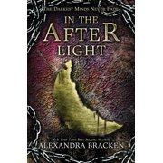 In the Afterlight (A Darkest Minds Novel, Book 3) : A Darkest Minds Novel