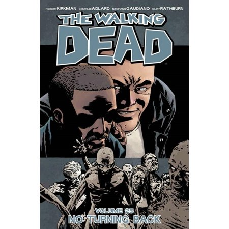 The Walking Dead Volume 25: No Turning Back (The Walking Dead 30 Days Without An Accident)