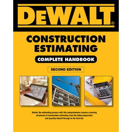 Dewalt Construction Estimating Complete Handbook : Excel Estimating Included (Construction Estimating Program)