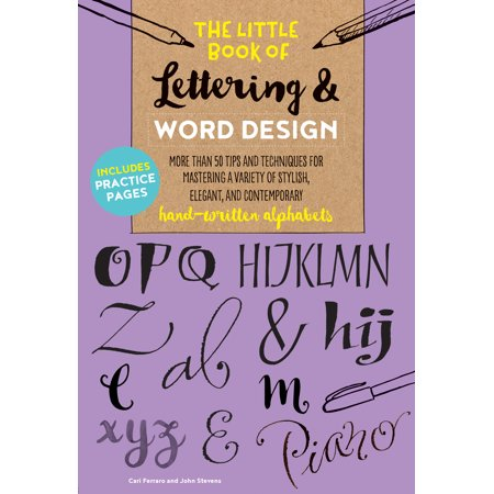The Little Book of Lettering & Word Design : More than 50 tips and techniques for mastering a variety of stylish, elegant, and contemporary hand-written (Little Steven And The Disciples Of Soul Tour)
