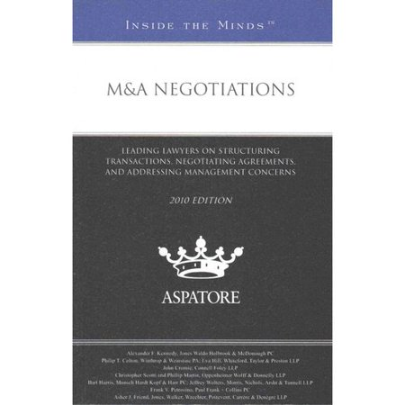M Negotiations  Leading Lawyers On Structuring Transactions  Negotiating Agreements  And Addressing Management Concerns