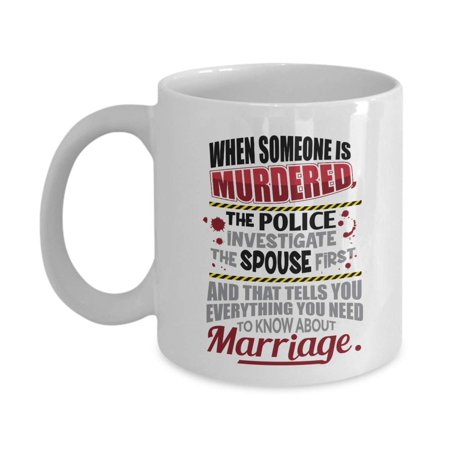Funny Wedding Gifts.When Someone Is Murdered Funny Marriage Quotes Coffee Tea Gift Mug Table Ornament Home Decor Engagement Party Decorations Favors Wedding Gifts