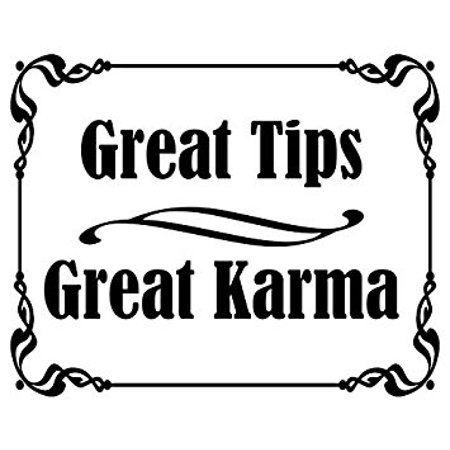 WHITE Great Tips Great KARMA Sticker Decal (tipping jar accept bartender) Size: 3 x 4 inch 4' Double Wall Tip