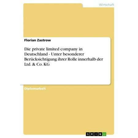 Die private limited company in Deutschland - Unter besonderer Berücksichtigung ihrer Rolle innerhalb der Ltd. & Co. KG -
