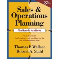 Sales and Operations Planning the How-To Handbook