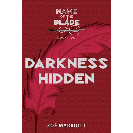 Darkness Hidden: The Name of the Blade, Book Two](Ezio Hidden Blade)