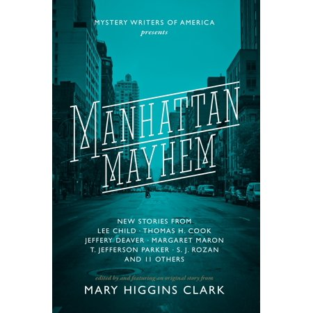 Manhattan Mayhem : New Crime Stories from Mystery Writers of America New Crime Stories from Mystery Writers of