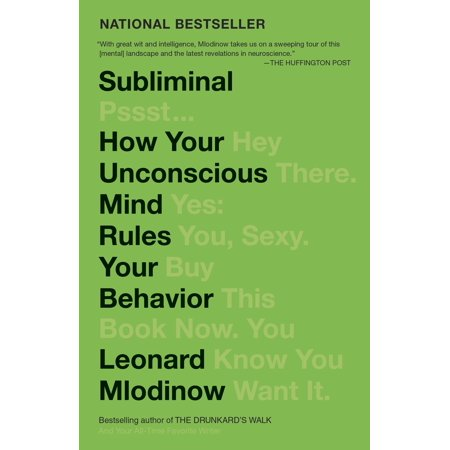 Subliminal : How Your Unconscious Mind Rules Your