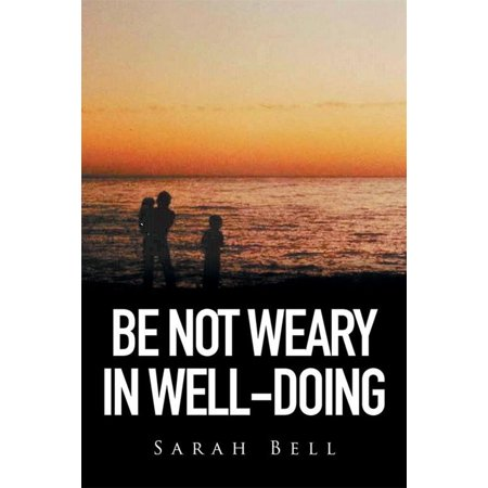 Be Not Weary in Well-Doing - eBook