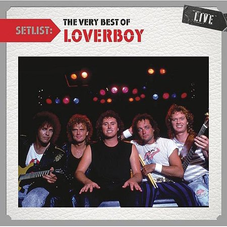Setlist: The Very Best Of Loverboy Live