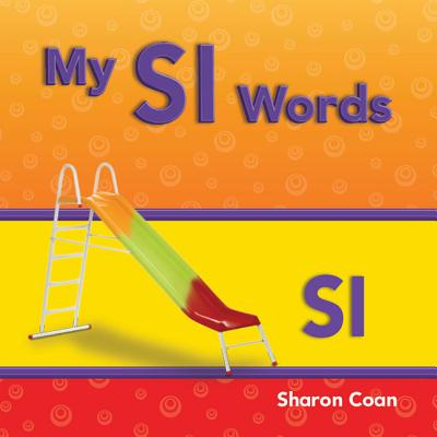 My SL Words (More Consonants, Blends, and Digraphs)