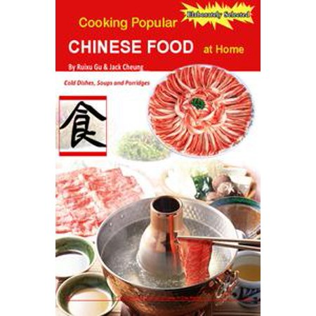 Cooking Popular Chinese Food at Home: Cold Dishes, Soups and Porridges - eBook
