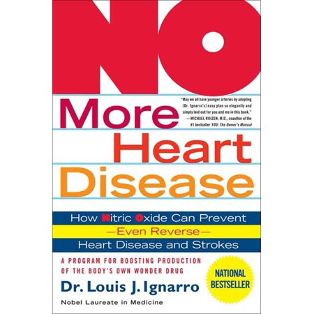 NO More Heart Disease : How Nitric Oxide Can Prevent--Even Reverse--Heart Disease and Strokes](Heart Disease Month)