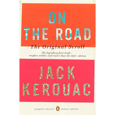 On the Road: the Original Scroll : (Penguin Classics Deluxe (First Edition On The Road Jack Kerouac)