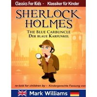 Sherlock Holmes re-told for children / KIndergerechte Fassung The Blue Carbuncle / Der blaue Karfunkel - eBook