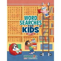 Word Search for Kids Ages 6-8 : Reproducible Worksheets for Classroom & Homeschool Use (Woo! Jr. Kids Activities Books)