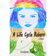 A Life Cycle Reborn : A Time Travel Novel