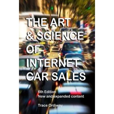 The Art   Science Of Internet Car Sales  Understanding How To Communicate And Sell New   Used Cars   Trucks In The New Electronic Marketplace
