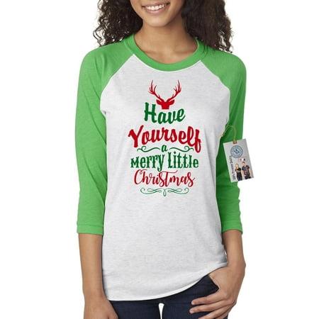 Have Yourself Merry Little Christmas Womens 3/4 Raglan Sleeve T-Shirt Top