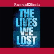 The Lives We Lost - Audiobook