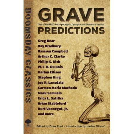 Grave Predictions : Tales of Mankind's Post-Apocalyptic, Dystopian and Disastrous