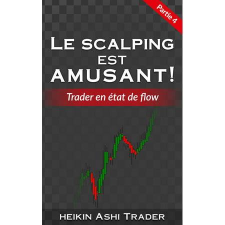 Le Scalping Est Amusant! 4 - eBook