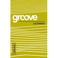 Groove: Groove: Dilemmas Leader Guide (Paperback)