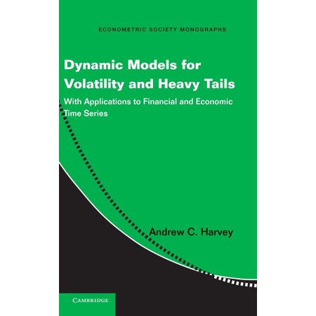 Dynamic Models for Volatility and Heavy Tails : With Applications to Financial and Economic Time Series