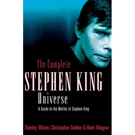 The Complete Stephen King Universe : A Guide to the Worlds of Stephen King (Stephen King Halloween Quotes)