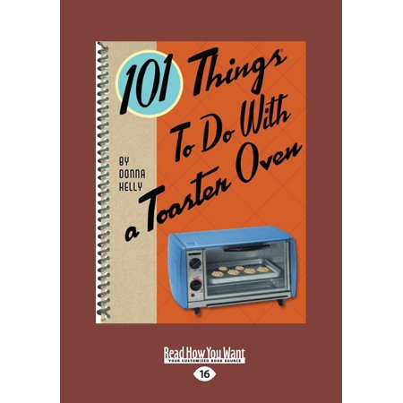 101 Things to Do with a Toaster Oven (Large Print 16pt) - Things To Do On Halloween With Friends