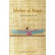 Mother of Magic : Ancient Hymns for Aset (Paperback)