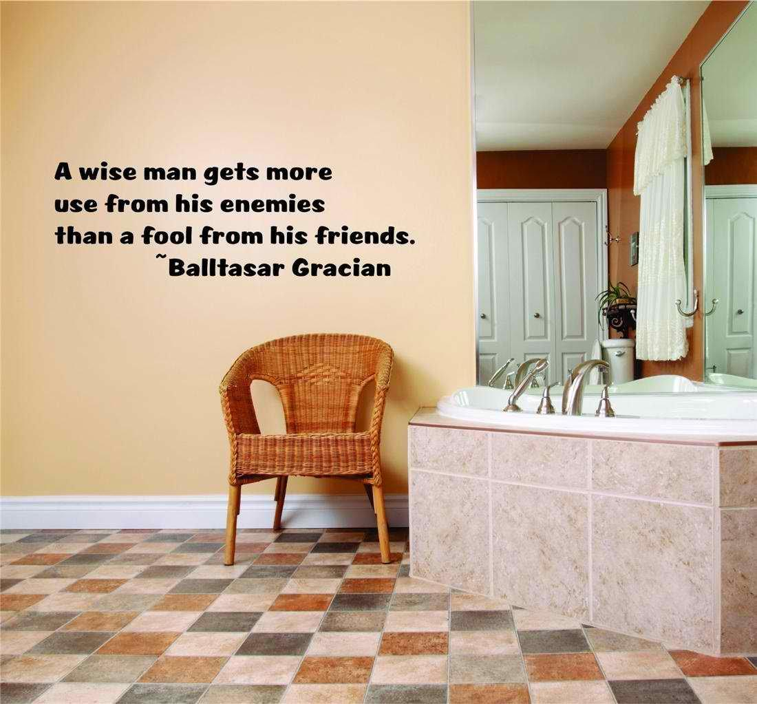 Custom Wall Decal A Wise Man Gets More Use From His Enemies Than A Fool From His Friends. Balltasar... by Design With Vinyl