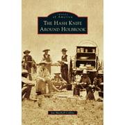 Hash Knife Around Holbrook (Hardcover)