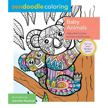 Zendoodle Coloring: Baby Animals : Adorable Critters to Color and Display (Animals To Color)