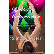 Birthday Experience : A Celebration of Openness and Submission Among Adventurous Friends