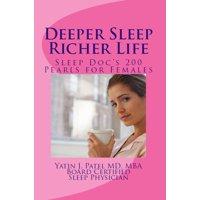 Deeper Sleep, Richer Life. Sleep Doc's 200 Pearls for Females. - eBook