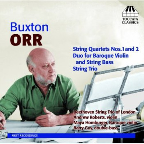 B. Orr Buxton Orr: String Quartets Nos. 1&2; Duo for Baroque Violin and String Bass;... by