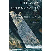 The Way of Unknowing : Expanding Spiritual Horizons Through Meditation