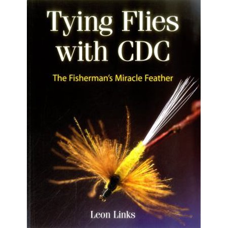 Tying Flies With Cdc  The Fishermans Miracle Feather