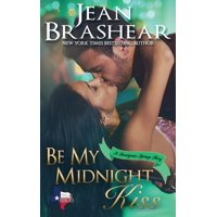 Sweetgrass Springs: Be My Midnight Kiss: A Sweetgrass Springs Story (Paperback)