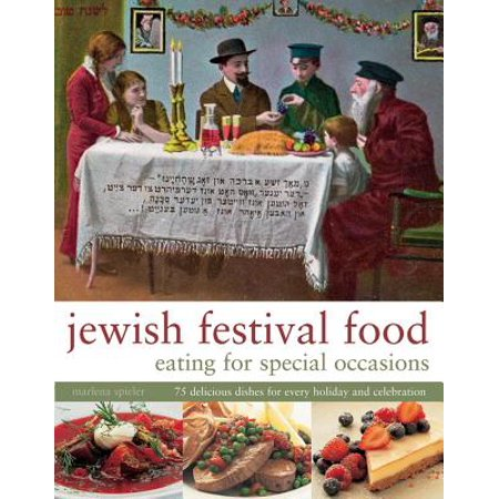 Jewish Festival Food: Eating for Special Occasions : 75 Delicious Dishes for Every Holiday and Celebration](Love Food Festival Halloween Special)